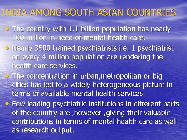 INDIA AMONG SOUTH ASIAN COUNTRIES • The country with 1. 1 billion population has