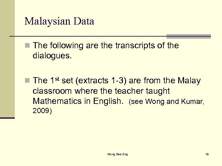 Malaysian Data n The following are the transcripts of the dialogues. n The 1