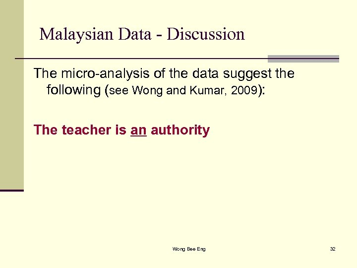 Malaysian Data - Discussion The micro-analysis of the data suggest the following (see Wong