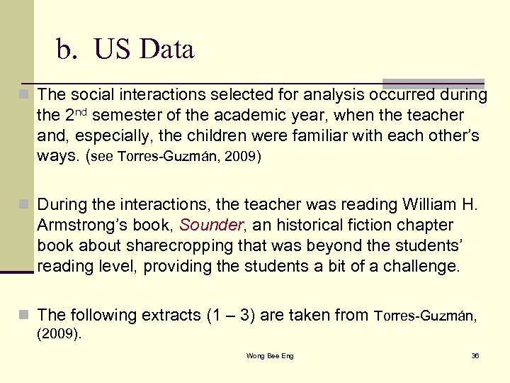 b. US Data n The social interactions selected for analysis occurred during the 2