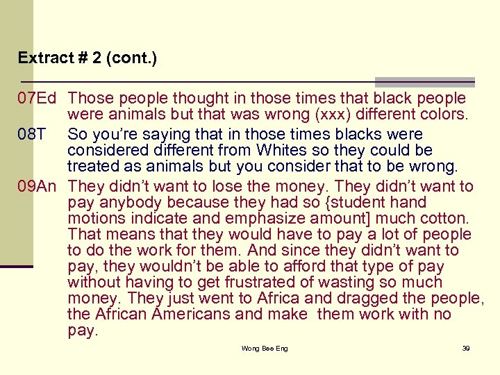 Extract # 2 (cont. ) 07 Ed Those people thought in those times that