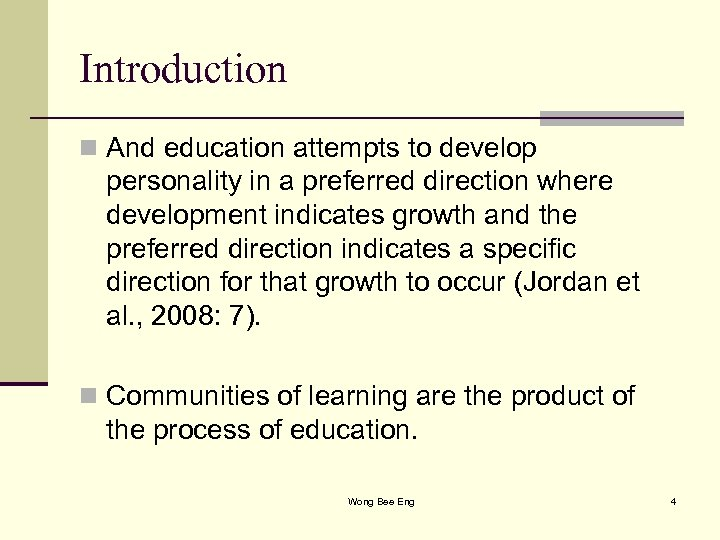 Introduction n And education attempts to develop personality in a preferred direction where development