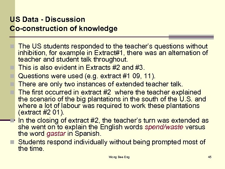 US Data - Discussion Co-construction of knowledge n The US students responded to the