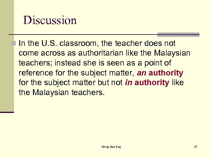 Discussion n In the U. S. classroom, the teacher does not come across as