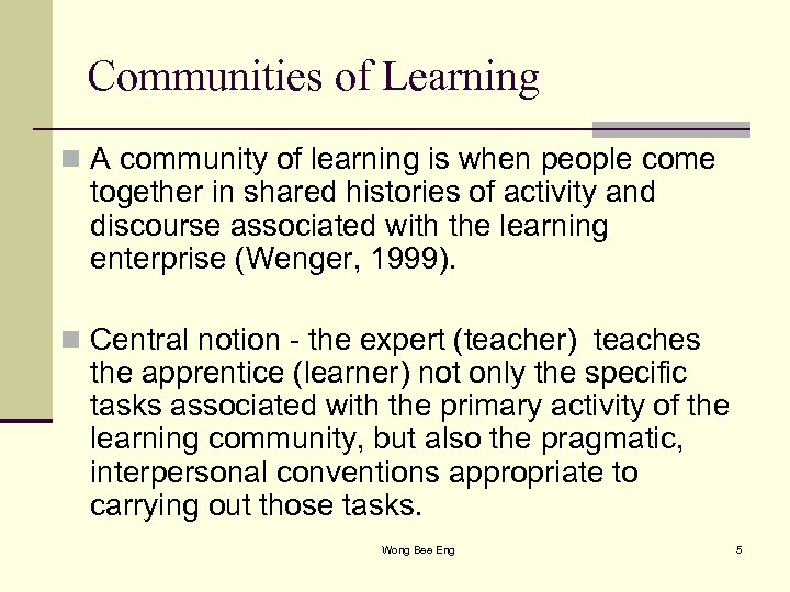 Communities of Learning n A community of learning is when people come together in