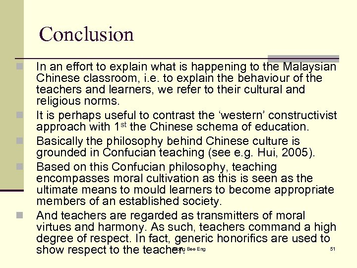 Conclusion n n In an effort to explain what is happening to the Malaysian