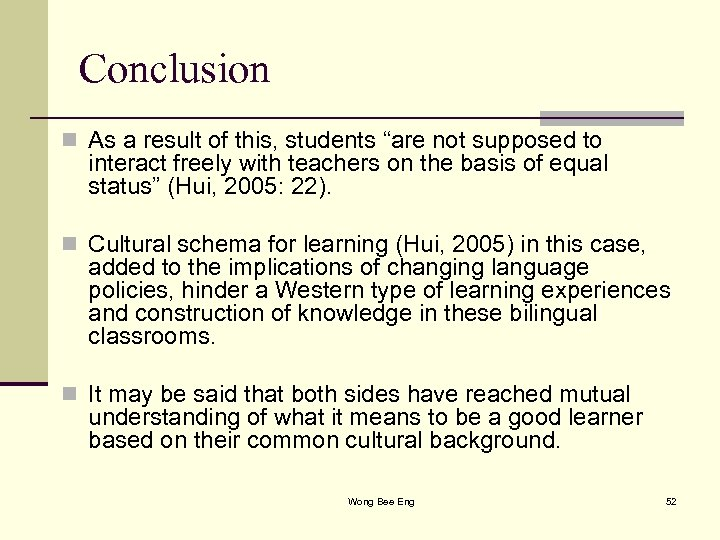"""Conclusion n As a result of this, students """"are not supposed to interact freely"""