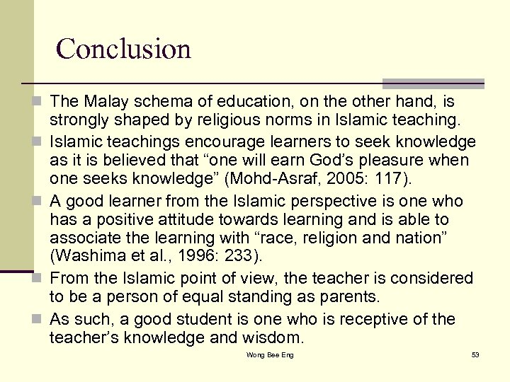 Conclusion n The Malay schema of education, on the other hand, is n n
