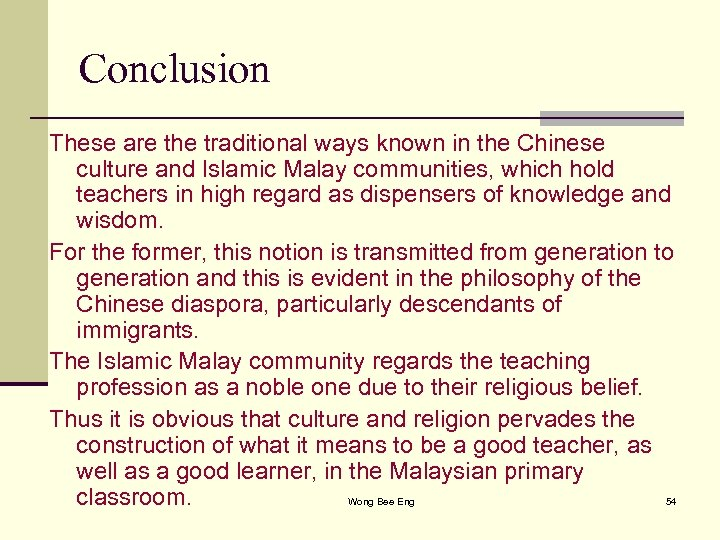 Conclusion These are the traditional ways known in the Chinese culture and Islamic Malay