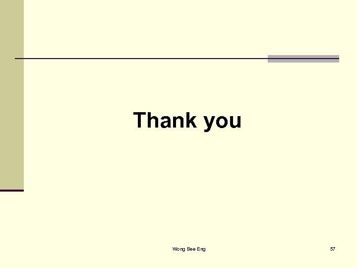Thank you Wong Bee Eng 57
