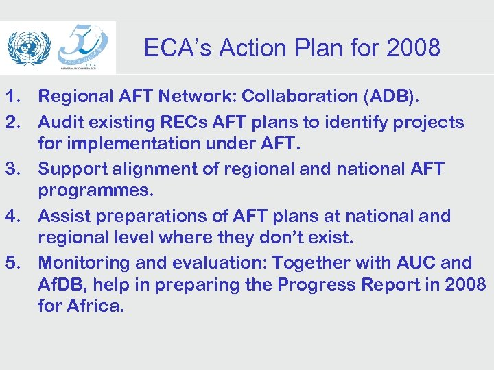 ECA's Action Plan for 2008 1. Regional AFT Network: Collaboration (ADB). 2. Audit existing