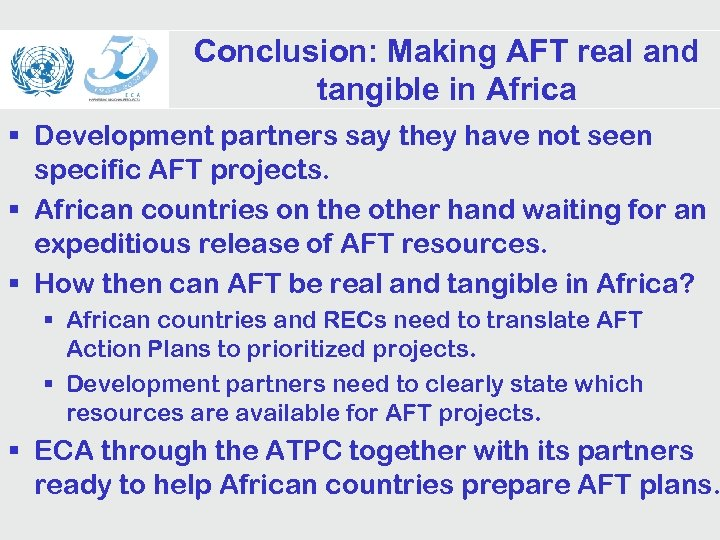 Conclusion: Making AFT real and tangible in Africa § Development partners say they have