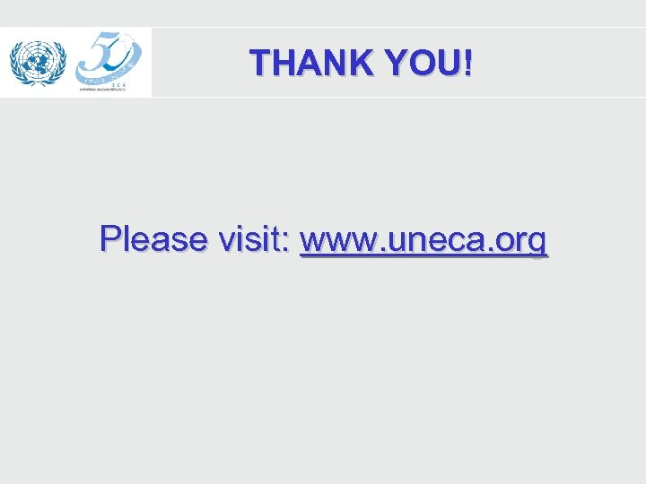 THANK YOU! Please visit: www. uneca. org