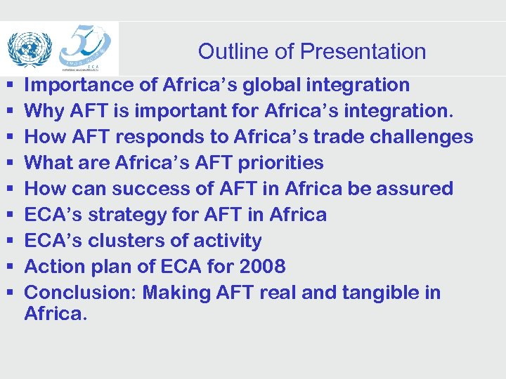 Outline of Presentation § § § § § Importance of Africa's global integration Why