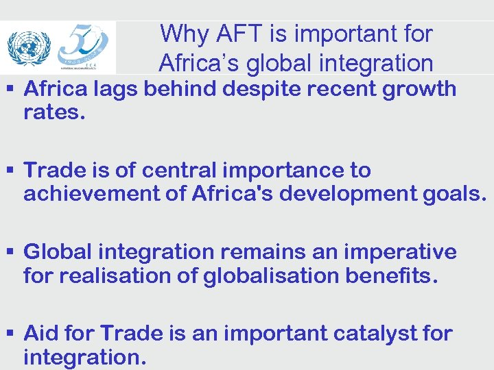 Why AFT is important for Africa's global integration § Africa lags behind despite recent