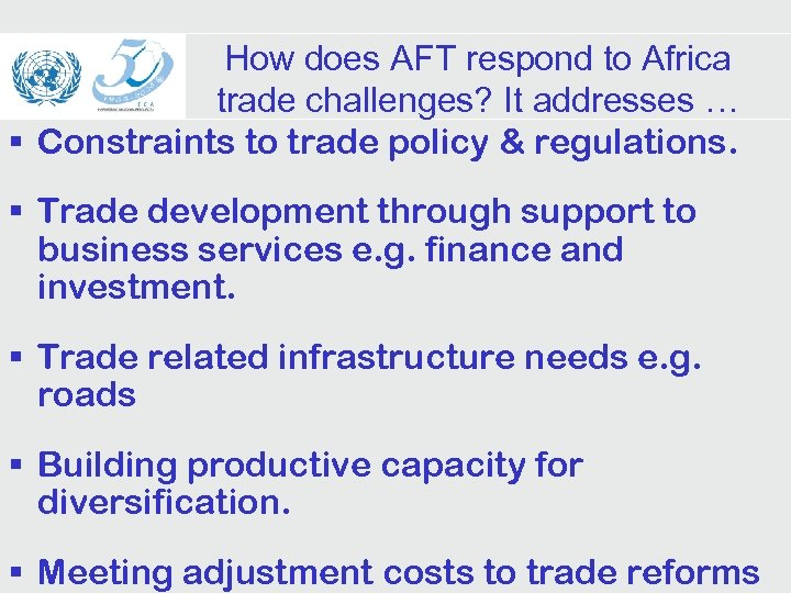 How does AFT respond to Africa trade challenges? It addresses … § Constraints to