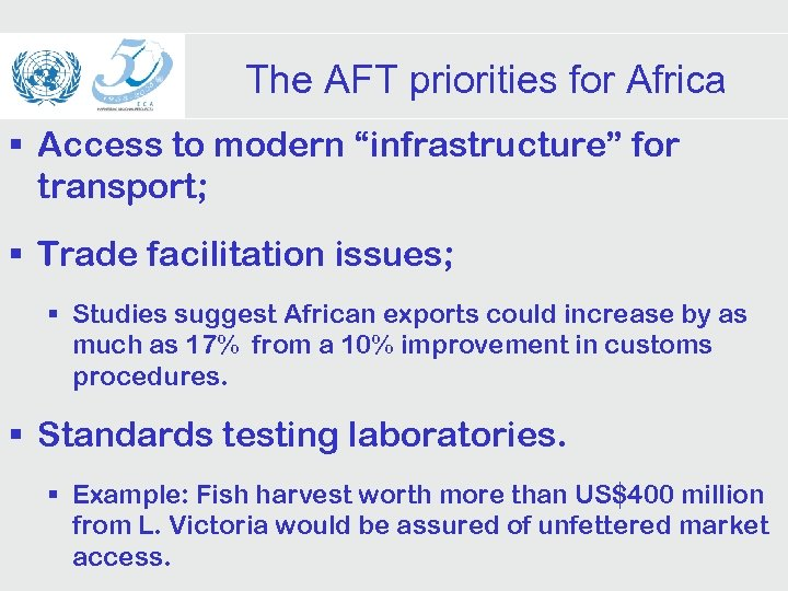 """The AFT priorities for Africa § Access to modern """"infrastructure"""" for transport; § Trade"""