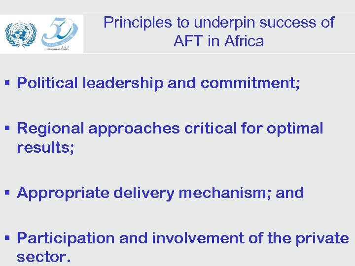 Principles to underpin success of AFT in Africa § Political leadership and commitment; §