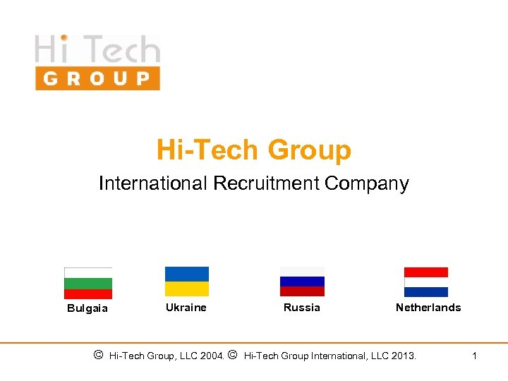 Hi-Tech Group International Recruitment Company Bulgaia Ukraine Russia Netherlands © Hi-Tech Group, LLC 2004.