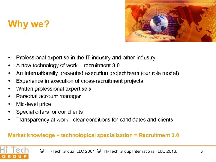 Why we? • • • Professional expertise in the IT industry and other industry