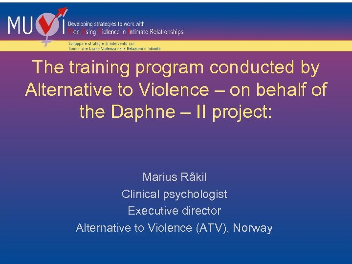The training program conducted by Alternative to Violence – on behalf of the Daphne