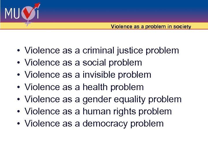 Violence as a problem in society • • Violence as a criminal justice problem