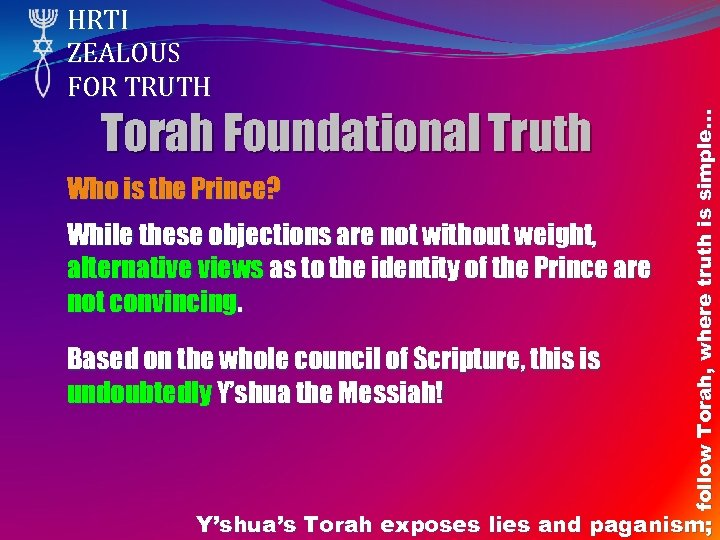 Torah Foundational Truth Who is the Prince? While these objections are not without weight,