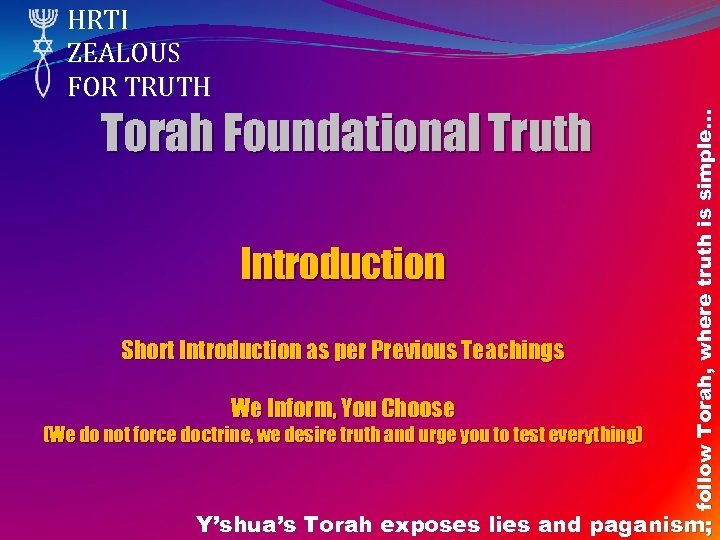 Torah Foundational Truth Introduction Short Introduction as per Previous Teachings We Inform, You Choose