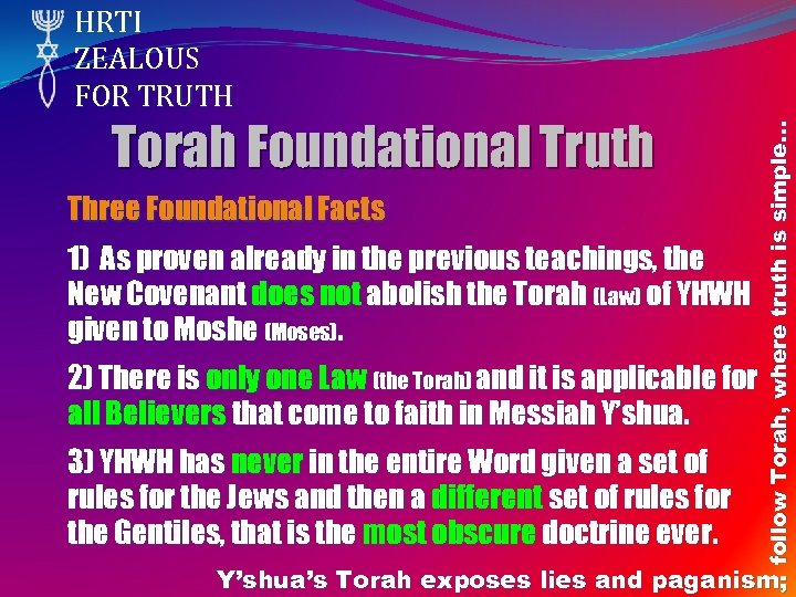 Torah Foundational Truth Three Foundational Facts 1) As proven already in the previous teachings,