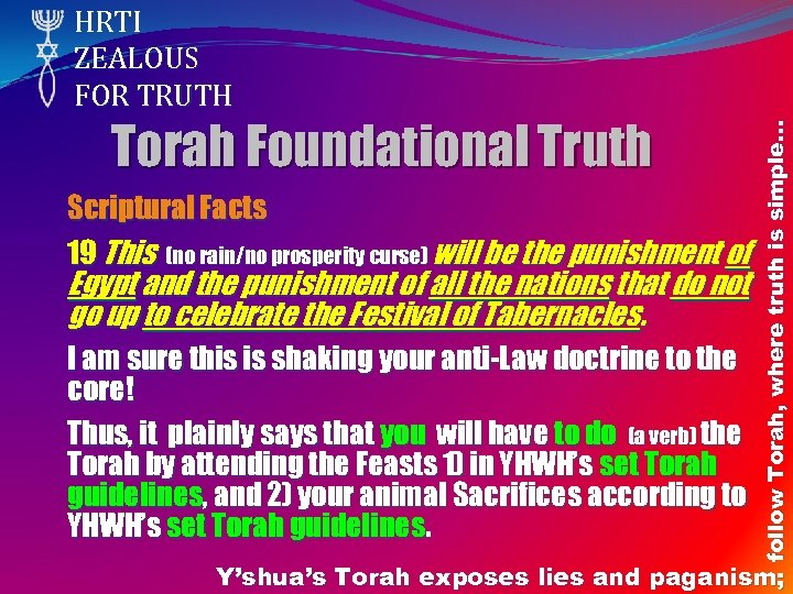 Torah Foundational Truth Scriptural Facts 19 This (no rain/no prosperity curse) will be the