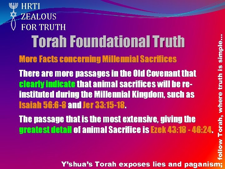 Torah Foundational Truth More Facts concerning Millennial Sacrifices There are more passages in the