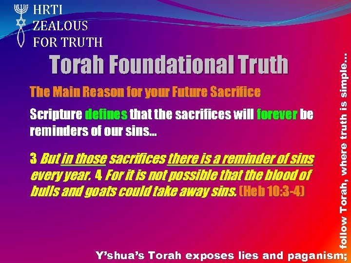 Torah Foundational Truth The Main Reason for your Future Sacrifice Scripture defines that the
