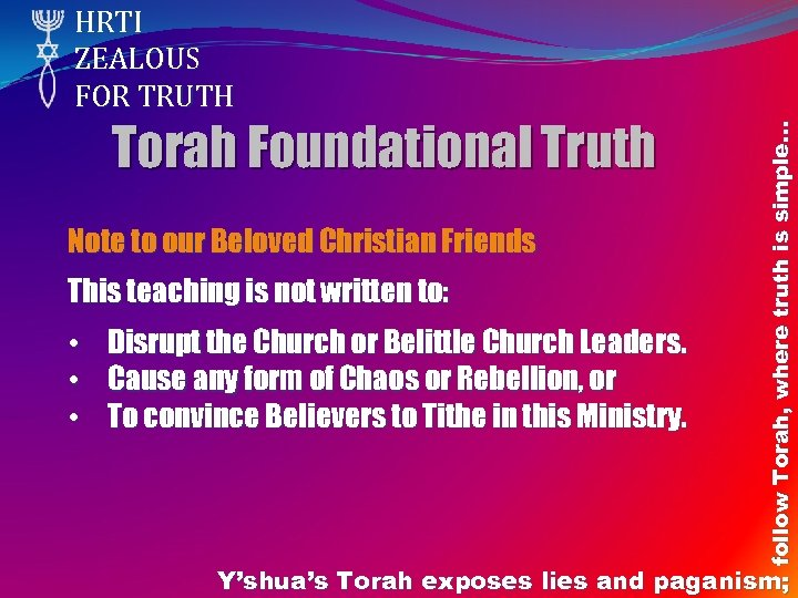 Torah Foundational Truth Note to our Beloved Christian Friends This teaching is not written