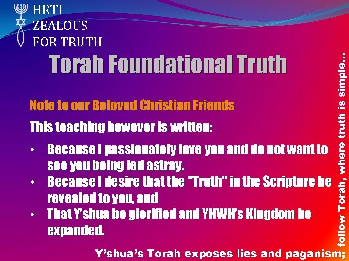 Torah Foundational Truth Note to our Beloved Christian Friends This teaching however is written: