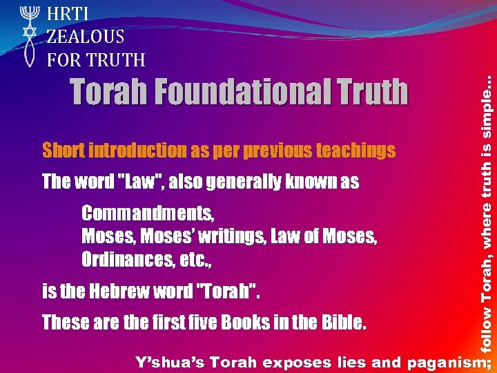 Torah Foundational Truth Short introduction as per previous teachings The word