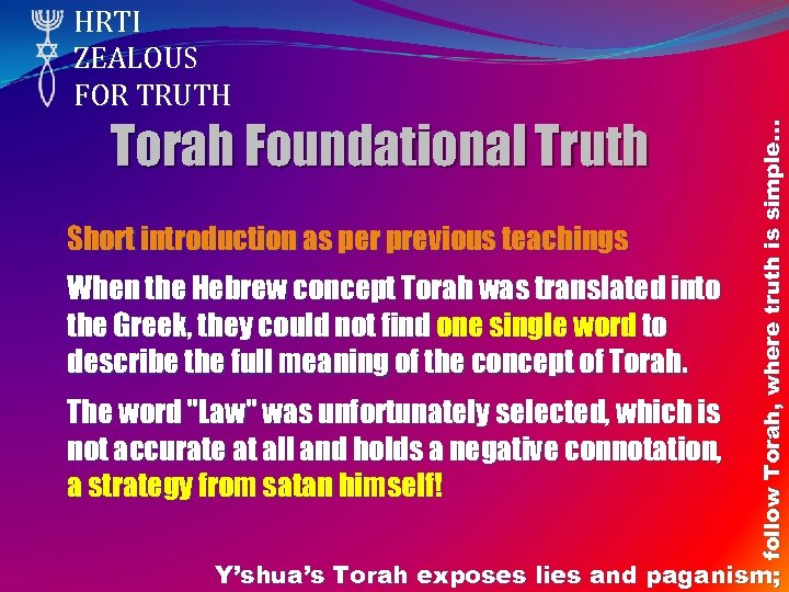 Torah Foundational Truth Short introduction as per previous teachings When the Hebrew concept Torah