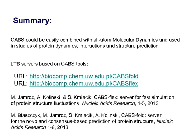 Summary: CABS could be easily combined with all-atom Molecular Dynamics and used in
