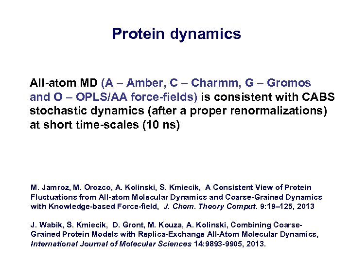 Protein dynamics All-atom MD (A – Amber, C – Charmm, G – Gromos and
