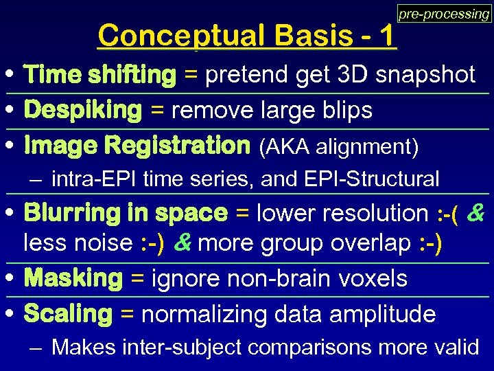 Conceptual Basis - 1 pre-processing • Time shifting = pretend get 3 D snapshot