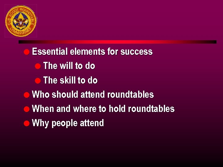 l Essential elements for success l The will to do l The skill to