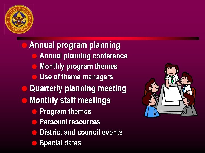 l Annual program planning l l l Annual planning conference Monthly program themes Use