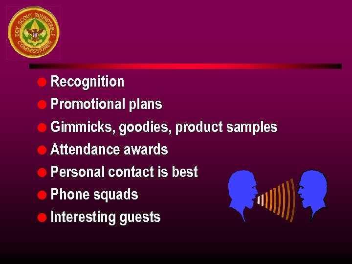 l Recognition l Promotional plans l Gimmicks, goodies, product samples l Attendance awards l