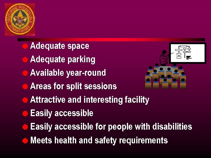 l Adequate space l Adequate parking l Available year-round l Areas for split sessions