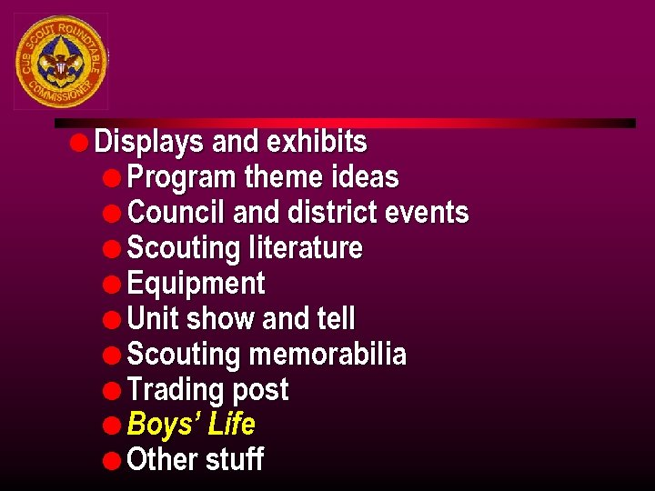 l Displays and exhibits l Program theme ideas l Council and district events l