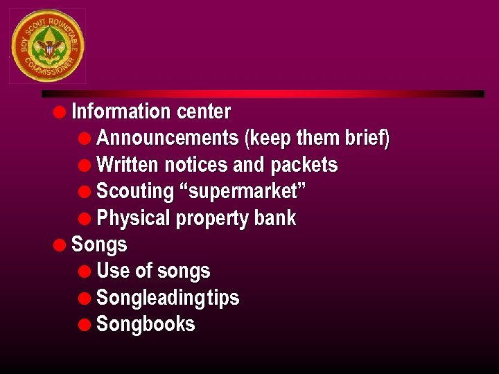 l Information center l Announcements (keep them brief) l Written notices and packets l