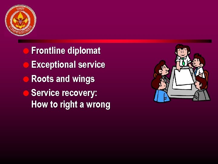 l Frontline diplomat l Exceptional service l Roots and wings l Service recovery: How
