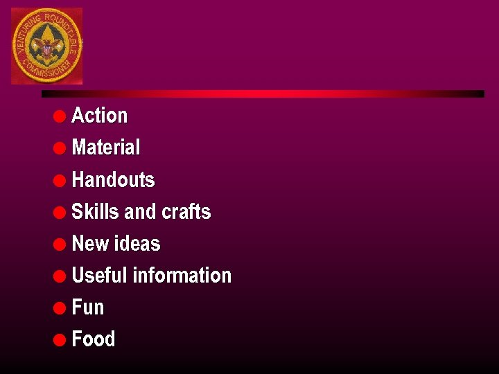 l Action l Material l Handouts l Skills and crafts l New ideas l