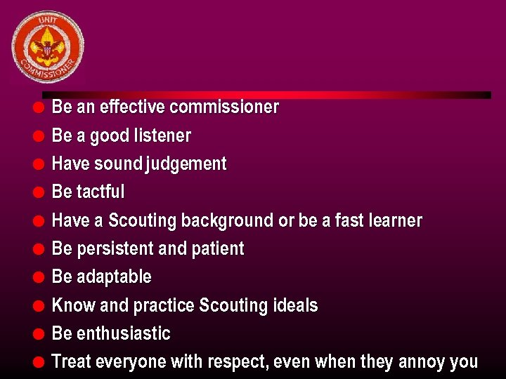 l l l l l Be an effective commissioner Be a good listener Have