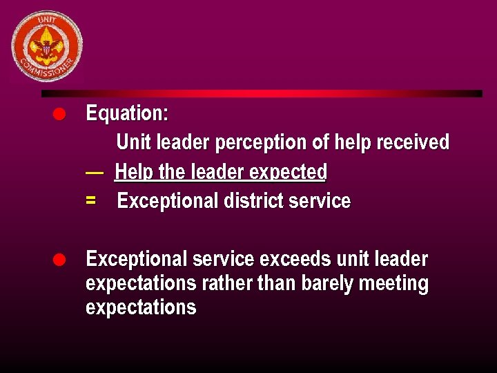 l Equation: Unit leader perception of help received — Help the leader expected =