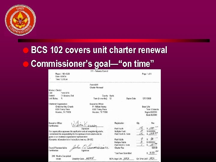 "l BCS 102 covers unit charter renewal l Commissioner's goal—""on time"""